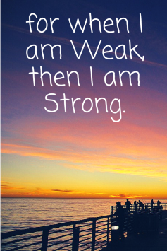 for-when-i-am-weak-then-i-am-strong