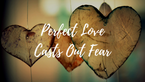 perfect-love-casts-out-fear (1)