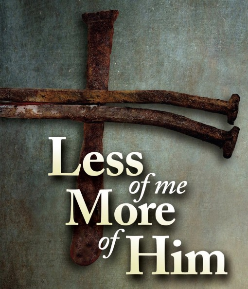 Less of Me, More of Him