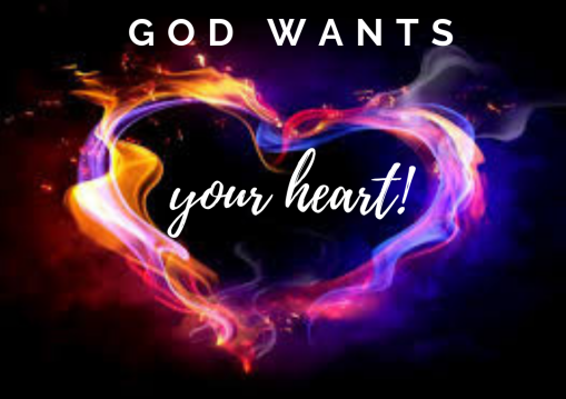 god wants your heart!